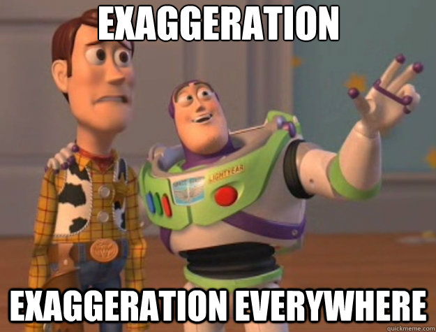 Exaggerate